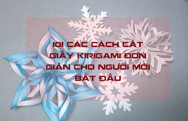 101 cách cắt giấy Kirigami đơn giản cho người mới bắt đầu