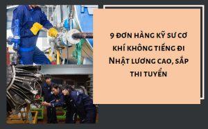 9 đơn hàng kỹ sư cơ khí không tiếng đi Nhật lương cao, sắp thi tuyển